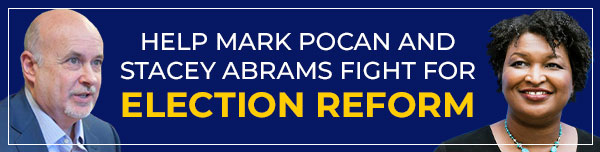 HELP MARK POCAN AND STACEY ABRAMS FIGHT FOR ELECTION REFORM