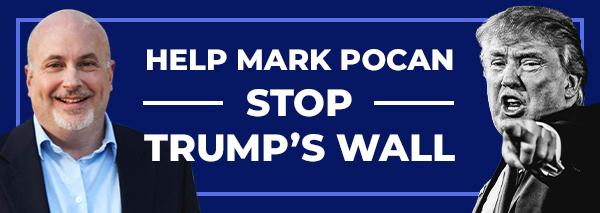 HELP MARK POCAN STOP TRUMP'S WALL