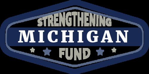 Strengthening Michigan Fund