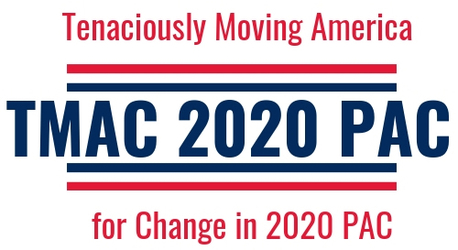 Tenaciously Moving America For Change in 2020 (TMAC 2020 PAC)