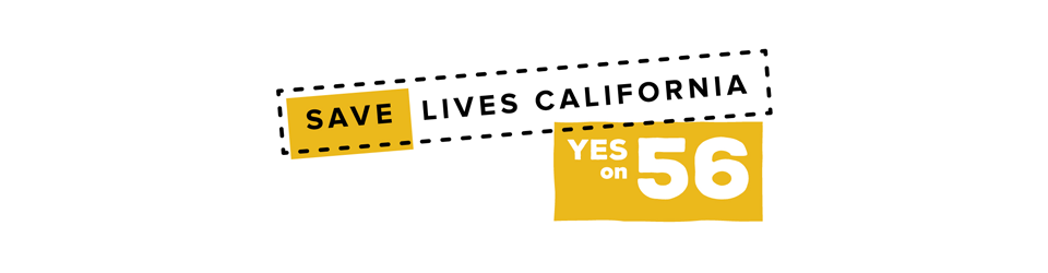 Yes on 56 - Save Lives California