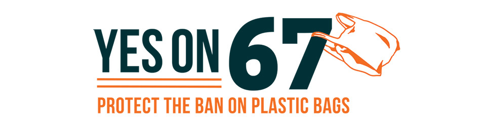 Yes on 67 - Protect the Ban on Plastic Bags
