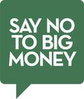 Image of Say No To Big Money