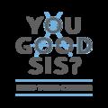 Image of You Good Sis LLC