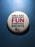 Girls Just Wanna Have Fundamental Rights - 1 Button