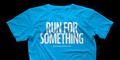 """Run for Something"" blue t-shirt"