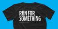 """Run for Something"" black t-shirt"