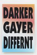 Paul Chan: DARKER  GAYER  DIFFERNT
