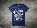 Voters are the Life of the Party T-Shirt