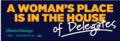 A Woman's Place is in the House of Delegates Bumper Sticker