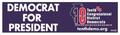 Democrat for President Bumper Sticker - 2