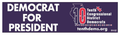 Democrat for President Bumper Sticker - 5
