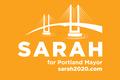 Sarah for Portland Mayor Window Sign