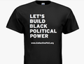 Let's Build Black Political Power Tee